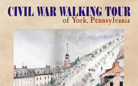 Civil War Walking Tour of York, Pennsylvania